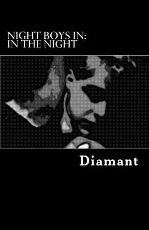 Night Boys in by Diamant