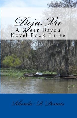 Deja Vu by Rhonda R. Dennis