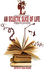 An Eclectic Slice of Life: Intriguing works of prose and poetry