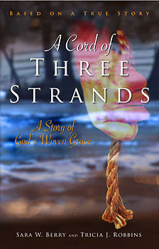 A Cord Of Three Strands: A Story Of God's Woven Grace