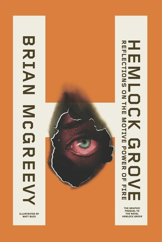 Hemlock Grove: Reflections On The Motive Power Of Fire