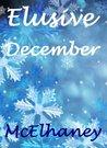 Elusive December by Scott McElhaney