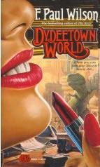 Dydeetown World by F. Paul Wilson