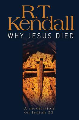Why Jesus Died by R.T. Kendall