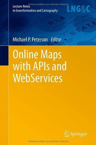 Online Maps With APIs and Web Services