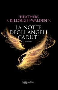 La notte degli angeli caduti by Heather Killough-Walden