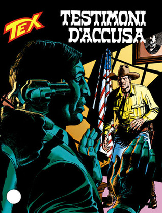 Tex n. 472: Testimoni d'accusa