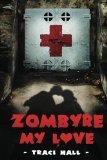 Zombyre My Love by Traci Hall