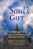 Your Souls Gift: The Healing Power of the Life You Planned Before You Were Born EPUB