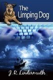Ebook The Limping Dog by J.R. Lindermuth TXT!