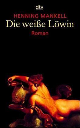 Die weiße Löwin by Henning Mankell