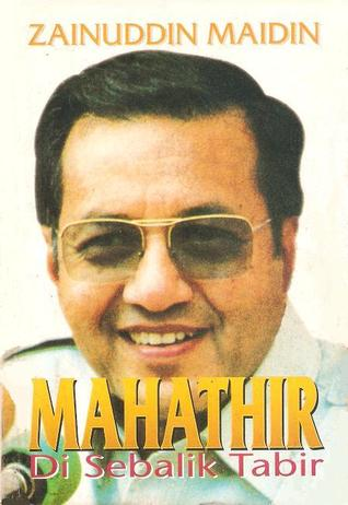 Mahathir Di Sebalik Tabir by Zainuddin Maidin