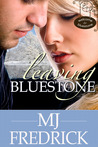 Leaving Bluestone (Welcome to Bluestone #3)