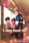 I Am Here! Omnibus Vol. 02