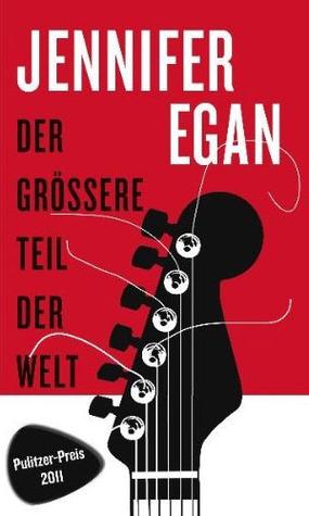 Ebook Der größere Teil der Welt by Jennifer Egan TXT!