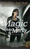 Magic Without Mercy (Allie Beckstrom, #8)