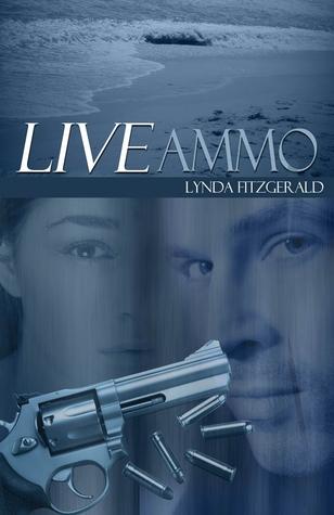 Live Ammo by Lynda Fitzgerald