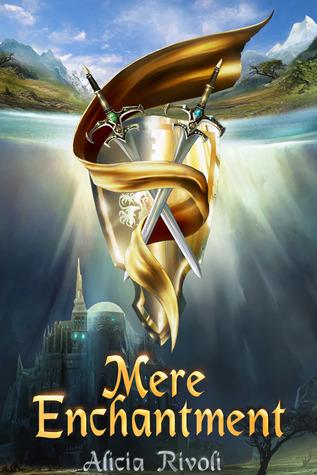 Mere Enchantment by Alicia Rivoli