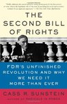 The Second Bill of Rights: FDR's Unfinished Revolution--And Why We Need It More Than Ever