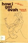 how i got ovah: New and Selected Poems