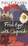 Fried Eggs with Chopsticks: Around China by Any Means Possible