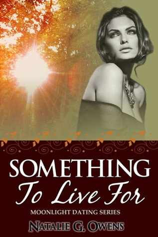 Something to Live For by Natalie G. Owens