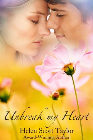 Unbreak My Heart by Helen Scott Taylor