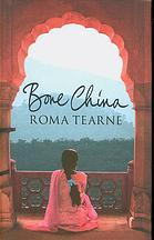 Bone China by Roma Tearne
