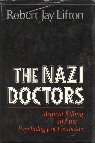 The Nazi Doctors by Robert Jay Lifton