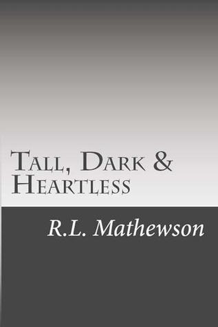 Tall, Dark & Heartless