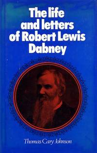 The Life and Letters of Robert Lewis Dabney