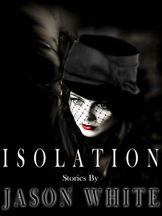 Isolation: Stories