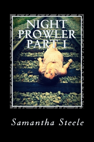 Night Prowler Part One by Samantha Steele