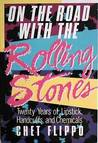 On the Road With the Rolling Stones: 20 Years of Lipstick, Handcuffs and Chemicals
