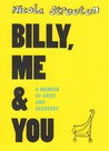 Billy, Me & You: A Graphic Memoir of Grief and Recovery