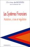 Les systèmes financiers: mutations, crises et régulation
