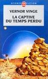 La Captive du temps perdu by Vernor Vinge