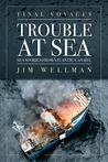 Final Voyages: Trouble at Sea