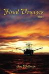 Final Voyages Volume I