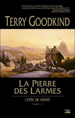 La Pierre des larmes (L'Épée de vérité, #2)