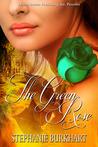 The Green Rose by Stephanie Burkhart