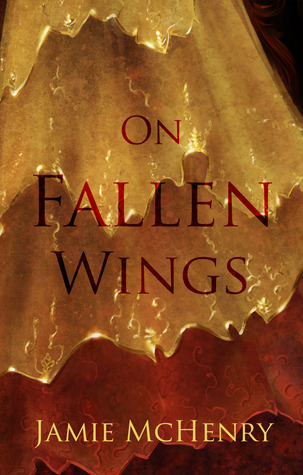 On Fallen Wings by Jamie McHenry