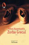 Zorba Grecul by Nikos Kazantzakis