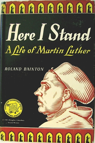 here i stand by roland h The content of this paper is a review of the book on the life of martin luther written by roland h bainton entitled here i stand bainton describes the life of this humble augustinian monk who revolutionized religion unintentionally.