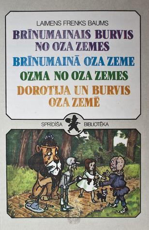 Brīnumainais burvis no Oza zemes / Brīnumainā Oza zeme / Ozma no Oza zemes / Dorotija un burvis Oza zemē