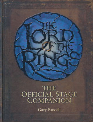 The Lord of the Rings Official Stage Companion