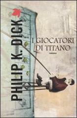 I giocatori di Titano by Philip K. Dick