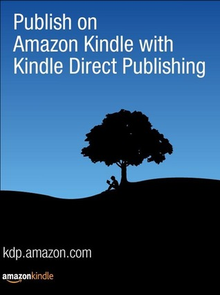 Ebook Publish on Amazon Kindle with Kindle Direct Publishing by Kindle Direct Publishing read!