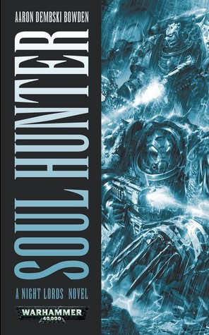 Soul Hunter by Aaron Dembski-Bowden