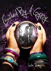 Guided by a Gypsy by Leslie Ramey
